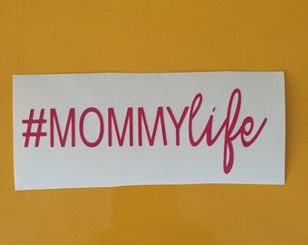 Mommy life decal, Mom Life, #Mommy Life car decal, Mommy life laptop decal