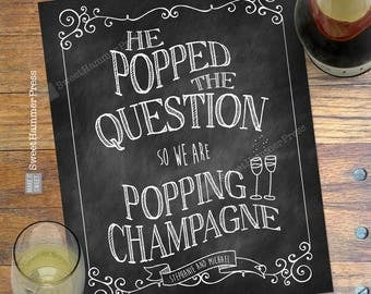 He Popped the Question so We're Popping Champagne Chalkboard Sign Engagement Party Wedding Shower Poster Bridal Shower Decor Signage