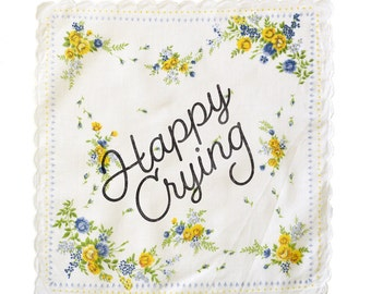 Happy Crying Handkerchief