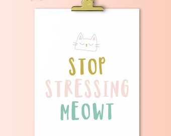 Stop Stressing Meowt | Downloadable Print | Instant Download | Gallery Wall | Cat Print