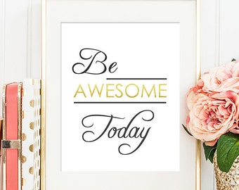75% OFF SALE - Be Awesome Today - 8x10 Inspirational Print, Motivational Quote, Inspirational Quote, Printable Art