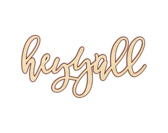 Hey Y'all - Hey Y'all Sign - Hey Y'all Wood Sign - Hey Y'all Decor - 160215