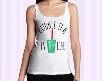 Bubble Tea Is Life Women Tank
