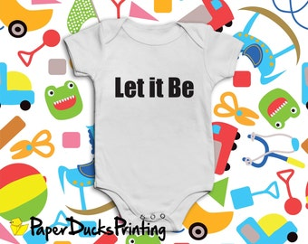 Let it Be | Short sleeved baby Vest / Grow / Bodysuit | Inspired by The Beatles