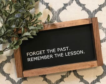 Forget the past 6x10 / hand painted / wood sign / farmhouse style / rustic