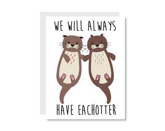 We WIll Always Have Eachotter Greeting Card - Just a Note, Friend, Anniversary, Marriage