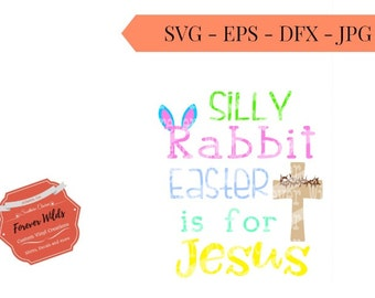 Silly rabbit Easter is for JesusSVG Design - Easter SVG Design - jesus is the reason svg - easter is for jesus svg- babys first easter svg