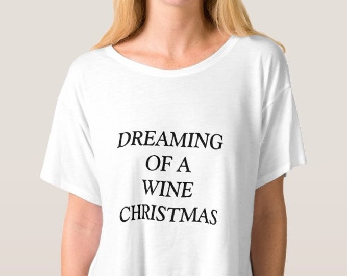 Dreaming of a Wine Christmas Tee