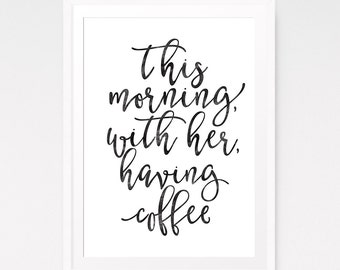 Coffee printable, This morning with her having coffee, Jonny cash quote, Coffee printable, Coffee art, Dining room art, Downloadable print