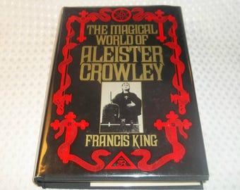 ALEISTER CROWLEY Book Hardcover First Edition The Magical World Of Aleister Crowley Francis King Satanic Rituals Bible Magik Satan Hc dj
