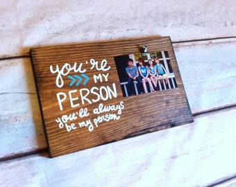 You're my Person you'll always be my person with Picture Holder Clip  ~ wooden wall art.  Photo Board With Clip Display