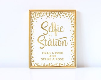 Selfie Station Sign Printable Gold Confetti Wedding Bridal Shower Baby Shower Birthday Sign Photo Booth Sign Grab A Prop And Strike A Pose