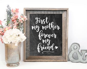 First My Mother, Forever My Friend, Burlap Print Perfect for Mothers Day Gift