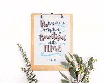 He Has Made Everything Beautiful art print, Wall decor, Ecclesiastes 3:11, Poster Art -  6.25x4, 5x7, 8x10