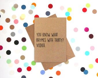 Funny 30th Birthday card, 30th Birthday Card, Funny birthday Card, Friend 30th Card: You know what rhymes with 30? Vodka
