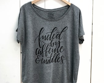 Fueled by Caffeine & Cuddles Tri-blend Dolman