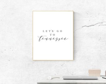 Tennessee Print, Digital Print, Let's Go to Tennessee Art, Tennessee Gift for Friend, Tennessee Wall Art, Wall Prints, Printable