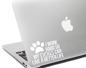 Dog decal, Dog sticker, Dog car decal, Dog car sticker, Dog laptop decal, Dog laptop sticker, Dog vinyl decal, Work for dog decal, Pet gift