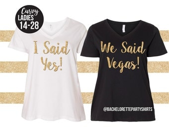 Curvy Ladies, Curvy Collection,  Women's V-Neck Tee, Cute Top, Fast Shipping, I said yes, We said Vegas, Bachelorette Party Shirts, Bridal