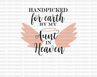Hand Picked for Earth By Aunt in Heaven SVG Heat Transfer EPS Silhouette Studio Designer Edition Cricut Expression Design Space Printable