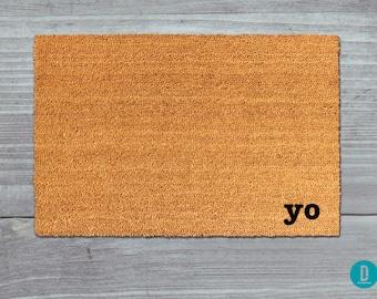 Yo Doormat, Yo Door Mat, Yo Welcome Mat, Yo Mat, Funny Doormat, Yo Rug, Rude Doormat, Yo, Funny Housewarming Gift, Yo Housewarming, Yo Gift