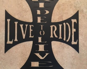Ride to Live Live to Ride Steel Iron Cross Sign
