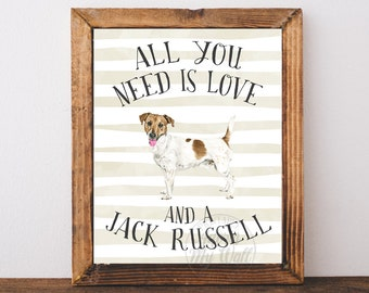 Jack Russell Print, Dog print, Jack Russell Terrier, Wall Art, Dog Lover Gift, All you need is love and a dog, Printable, Instant Download