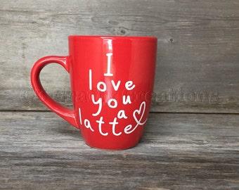I love you a latte mug, coffee mug, tea mug, latte mug, coffee lover gift, ceramic mug, i love you mug, gift for husband, gift for wife