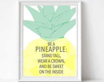 Be a Pineapple Stand Tall Print   Pineapple Art   Pineapple Print   Pineapple Quote   Inspirational Art   Typography Print   Motivational