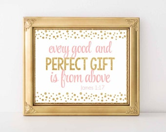 Every Good And Perfect Gift Is From Above, Wall art print8x10, printable sign,bible verse,Pink and Gold Quote print, Digital File.