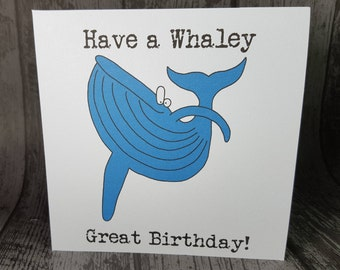 Have a Whaley Great Birthday.Anniversary.Retirement.Whale animal pun greetings card by Relephant Cards.Customisable.Handmade.Funny Card.
