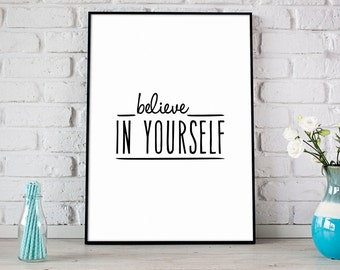 Believe In Yourself Print, Digital Print, Instant Download, Inspirational Quote, Modern Home Decor, Wall Art, Motivational Print - (D055)