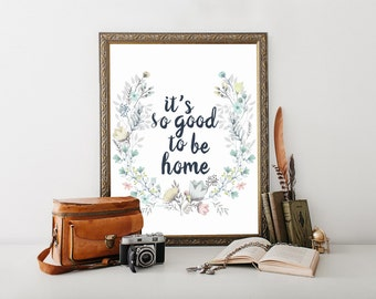 Its So good to be Home, sign, printable, entryway decor, entryway, entryway wall decor, entryway art, printable quotes, printable sayings