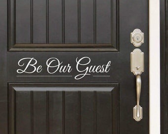 Be Our Guest Decal Sign Front Door (Entryway) or Wall Vinyl Decal Sticker - Great Gift Idea / Home Decor