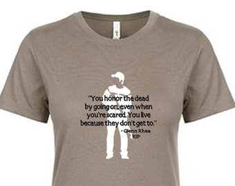 Glenn Rhee Quote - The Walking Dead Women's crew neck tees - You Honor The Dead By Going On Even When You're Scared