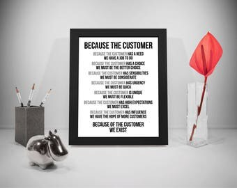 Because The Customer Quotes, Customer Sayings, Business Print, Customer Quote, Selling Inspirational Prints, Office Decor, Office Art