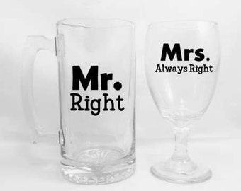 Mr. Right Mrs. Always Right Glass Set - Anniversary Gift - Wedding Gift - Bridal Shower Gift - Engagement Gift - Summer Weddings
