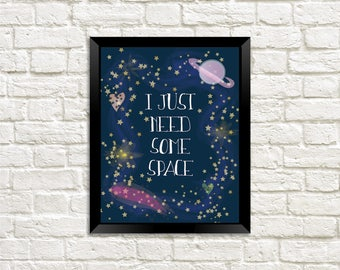 Galaxy Wall Print, Digital Download, I Need Space Print, Galaxy Print, Galaxy Art, Galaxy Digital Art, Galaxy Wall Art, Galaxy Print
