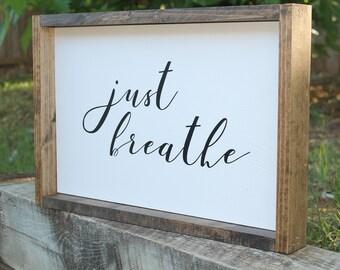 Just Breathe Farmhouse Sign