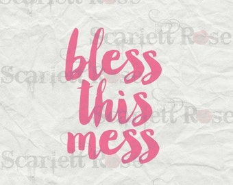 Bless This Mess SVG cutting file clipart in svg, jpeg, eps and dxf format for Cricut & Silhouette - Instant Download