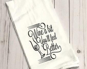 Wine a Bit Flour Sack Dish Towel -Kitchen Towel