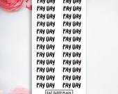 Clear Text PAY DAY Planner Stickers - 24 Stickers - Planners - Font Stickers - Handwriting Stickers - Finance Budget Stickers