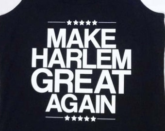 Make BKYLN, BedStuy, & Harlem Great Again!  Get your t-shirt/tank today!