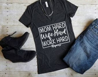 Mom Hard Wife Hard Work Hard Repeat Shirt, Mom Life Shirt, Cute Mom Shirt