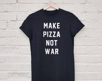 Make Pizza Not War Tshirt