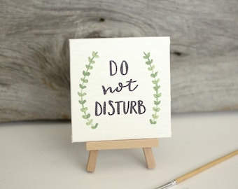 Do Not Disturb, Desk, Quote, Cute, Floral, Mini Canvas, Sign, Mini Easel, Sassy, Sarcastic