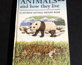 Vintage Ladybird book - Animals and how they live, series 651.