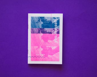 You, Me; Soft - Risograph Zine