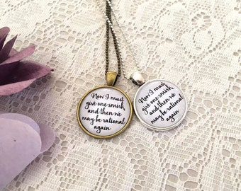 "Northanger Abbey Pendant Necklace ""Now i must give one smirk and then we may be rational again"" by Jane Austen"