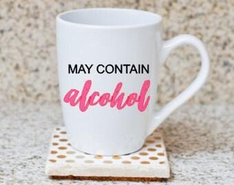 May Contain Alcohol / Liquor Coffee Mug